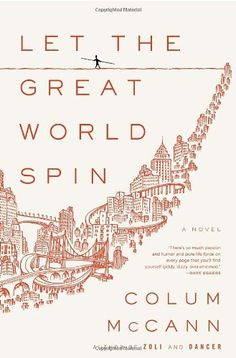 Let the Great World Spin: A Novel by Colum McCann, http://www.amazon.com/dp/1400063736/ref=cm_sw_r_pi_dp_QWOiqb0TQXB03/184-9908890-7288341