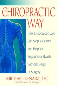 The Chiropractic Way: How Chiropractic Care Can Stop Your Pain and Help You Regain Your Health Without Drugs or Surgery « Library User Group