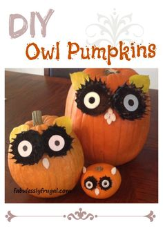 These owl pumpkins are adorable and so easy to make. I am going to decorate my front porch with them.  www.FabulesslyFrugal.com