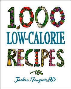 1,000 Low-Calorie Recipes (1,000 Recipes)/Jackie Newgent #healthy food recipes under 300 calories
