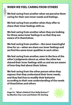 """""""When We Feel Caring from Others"""" is a great springboard for conversation about feelings and what makes us feel another person truly cares for us and accepts us. It has an interesting twist from traditional ideas as it points out that we feel most cared for if the other person demonstrates caring for themselves too in genuine ways with some sense of self-awareness. Click on this and go to the website at http://careerstorefront.angelfire.com/gutfeelingmaterials.html for a PDF printable copy."""