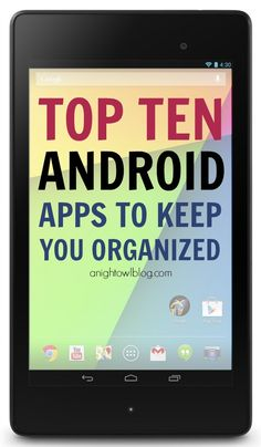 Top Ten Android Apps to keep you organized at anightowlblog.com | #android #apps #nexus