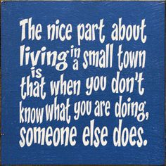 laugh, truth, funni, true, humor, small towns, smalltown, quot, thing