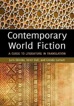 Contemporary world fiction [electronic resource] : a guide to literature in translation / Juris Dilevko, Keren Dali, and Glenda Garbutt