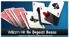 Review of the William Hill Poker No Deposit Bonus Code. Players can receive up to $100 no deposit poker money. This offer is exclusively offered to first-time players on William Hill Poker. Players will get an instant bankroll when the Sign-Up is completed and verified and will also receive a restricted bonus. William Hill does not accept US Players :(   Here are the most important facts of this promotion.  http://www.no-deposit-poker-bonus.net/no-deposit-bonus-poker-html