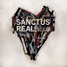 pieces of a real heart  sanctus real