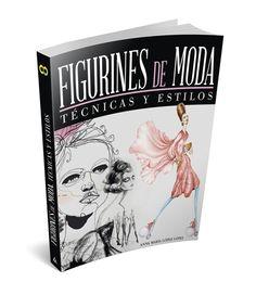 El libro FIGURINES de MODA - Tecnicas y Estilos dedicado al figurín para el diseño de moda.