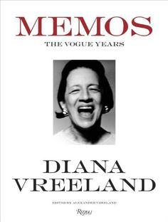 Diana Vreeland Memos: The Vogue Years by Alexander Vreeland