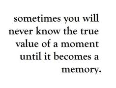 I know this all too well... Miss you, mom. sayingsquot, true, memories