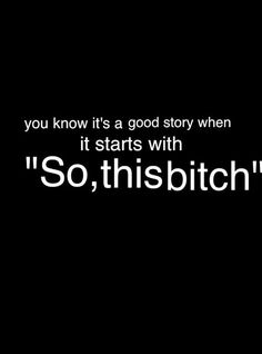 Ohhhh shit the best stories always start like that.....