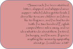 "Jamie - and Claire - Fraser, ""I've been stabbed, bitten, slapped,"" from Dragonfly in Amber (Diana Gabaldon's Outlander series)"