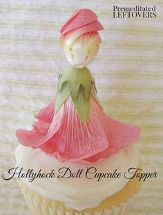 How to Make Hollyhock Dolls and Use Them to Decorate Cupcakes cupcak topper, hollyhock doll, decor cupcak, edibl flower, cupcake toppers, edible flowers