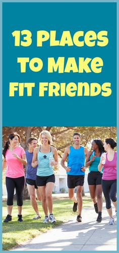 In need of a new fit friend? 13 places to make new fit friends! | via @Fit Bottomed Girls