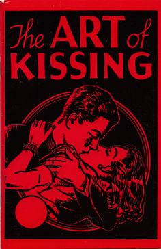 The Art of Kissing: A 1936 Guide for Lovers 1936, books, worth read, book worth, vintage, art, poster, thing, kisses