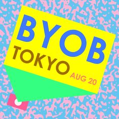 BYOB Tokyo