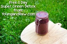FREE 1 day Super Green Detox with YoungandRaw.com   *Recipes *Shopping Lists *Health Benefits for Each Recipe