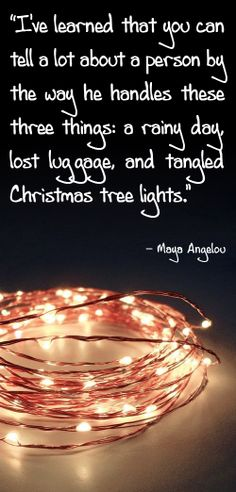 One of my favorite Maya Angelou quotes. Happy holidays to all! :)