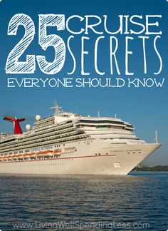 Want to get away?  Cruising is not only relaxing, it is also one of the most cost-effective ways to travel!  These 25 insider secrets can help you find the best deals, discover little-known tips  tricks, and help you make the most of your next cruise vacation.