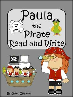 Here is a CUTIE! An ADORABLE short story about Paula the Pirate that your students will absolutely LOVE! Paula the Pirate Read and Write  $