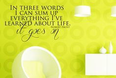Robert Frost Art Wall Decals Wall Stickers Vinyl Decal Quote Home Decor - In three words I can sum up everything I've leaned. $17.95, via Etsy.