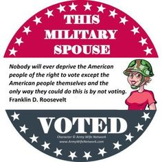 This Military Spouse Voted! -  ** Repinning some of our most popular Pins. Be sure to follow all of our boards at pinterest.com/militaryavenue **