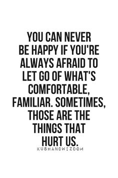 finding happiness quotes, comfort zone, thought, leap of faith, dont be afraid, don't be afraid, can't let go quotes, lets go, inspirational words of comfort
