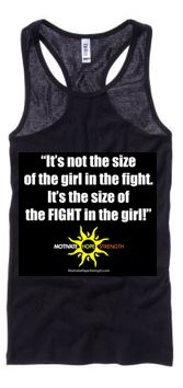 It's not the size of the girl in the fight. It's the size of the FIGHT in the girl.  Racer Back Belle light weight tanks at: http://hopenagy.com/motivatehopestrength___hope_nagy/Tanks%26Tees.html #train #fight #crossfit #workouts #fitness# motivation