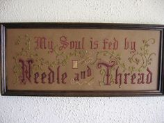 My Soul Is Fed By Needle and Thread Punched Paper Needlework Motto Sampler Embroidery - Victorian Sampler Motto Shoppe via ebay.com
