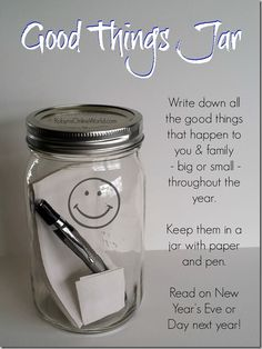 Good Things Jar Project from RobynsOnlineWorld.com - Write down any good thing, big or small, that happens throughout the year and keep in a...