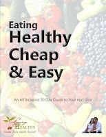Eating Healthy, Cheap,  Easy:   An All Inclusive 30 Day Guide To Your Nutrition    This book contains:        The Basics: Tips on buying and cooking basic meals.       Our Menus: Four weeks of healthy, quick and easy, family friendly menus. Planning is the key to nutritional success.       Recipes: 31 healthy dinner recipes Snacks: 90+ healthy low-calorie snack ideas. Three super yummy bonus snack recipes.  Get your FREE Copy Here! fitness