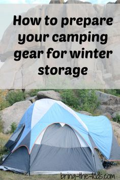How to prepare your camping gear for winter storage