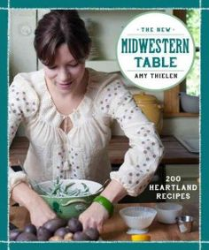 The New Midwestern Table: 200 Heartland Recipes by Amy Thielen. Thielen applies her professionally honed cooking skills to the classic Midwestern dishes she grew up with in northern Minnesota while also unearthing local gems across the region. midwestern tabl, food network, cookbook, food blogs, ami thielen, table covers, public libraries, serious eats, new books