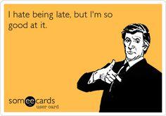 I ha ha. Sooo me!