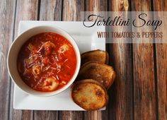 Tortellini Soup and