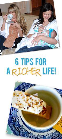 6 Tips for a Richer Life  #howdoesshe #richerlife #lifetips #enjoylife #howtosimplify #simplifylife  howdoesshe.com