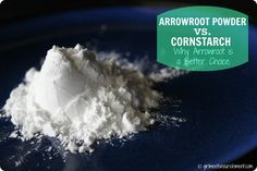 Arrowroot Powder vs. Cornstarch: Why Arrowroot Powder is a Better Choice.....corn starch is made from corn most likely containing GMOs cornstarch, better choic, food, healthi, recip, arrowroot powder, info