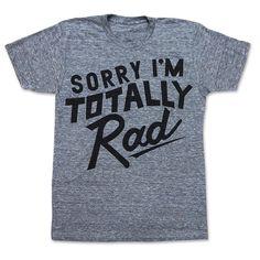 I'm Totally Rad Tee