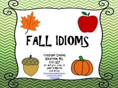FREE Fall Idioms!  - repinned by @PediaStaff – Please Visit ht.ly/63sNtfor all our ped therapy, school psych, school nursing & special ed pins