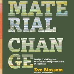 """""""Material Change"""" explores the creation of a for-profit business with a mission for social progress."""
