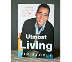 """""""Utmost Living"""" book by Tim Storey"""