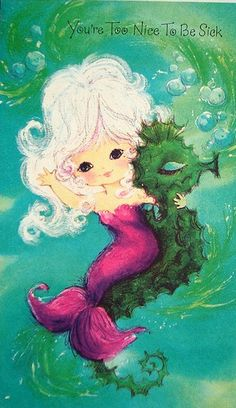 vintage get well card, fluffy mermaids and seahorses always make me feel better