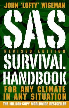 SAS Survival Handbook, Revised Edition: For Any Climate, in Any Situation by John 'Lofty' Wiseman, http://www.amazon.com/dp/0061733199/ref=cm_sw_r_pi_dp_zw7Ppb0262MK4