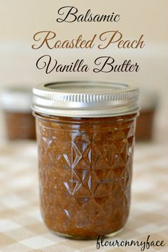Balsamic Roasted Peach Vanilla Butter, roasted peaches, balsamic ...