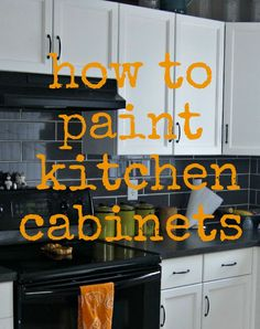 How to paint kitchen cabinets. Just in case I ever decide to do this...