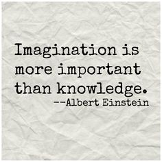 """Albert Einstein quote """"Imagination is more important than knowledge"""""""