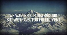 True travelquot, travel tips, motivational quotes, inspirational quotes, distract, fulfil, travel quotes, live, wanderlust