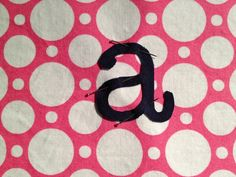 How to make fabric letter appliques