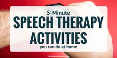 (2019-10) Twenty 5-Minute Speech Therapy Activities You Can Do at Home