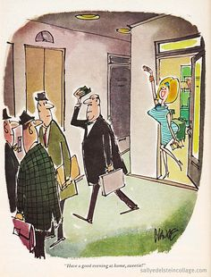 """""""Have a good evening at home, sweetie!""""  #Playboy #Cartoon #1966 # office #sexist # Mad Men sweeti, at home, offic girl, offices, mad men, homes, evenings"""