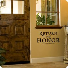 Return with Honor (wall decal from WallWritten.com).